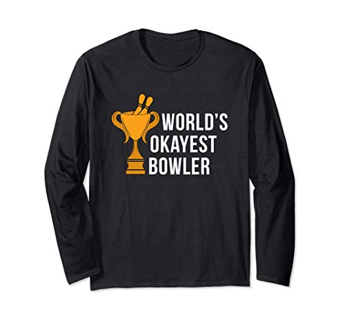 Worlds Okayest Bowler For Bowling Player Consolation Long Sleeve T-Shirt