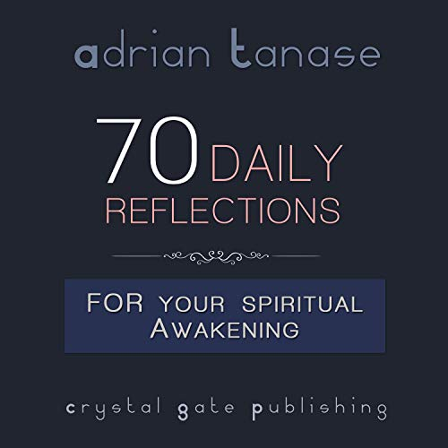 70 Daily Reflections for Your Spiritual Awakening Audiobook By Adrian Tanase cover art