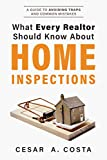 What Every Realtor Should Know About Home Inspections: A Guide to Avoiding Traps and Common Mistakes