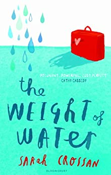 The Weight of Water by [Sarah Crossan]