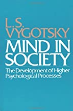 Mind in Society: Development of Higher Psychological Processes