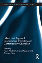 Urban and Regional Development Trajectories in Contemporary Capitalism (Routledge Frontiers of Political Economy Book 168)