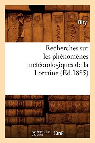 Recherches sur les phénomènes météorologiques de la Lorraine (Éd.1885)