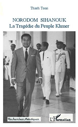 Norodom Sihanouk: La Tragédie du Peuple Khmer (Recherches asiatiques)