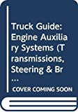 Truck Guide: Engine Auxiliary Systems (Volume 2)