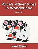 Alice's Adventures in Wonderland: Large Print
