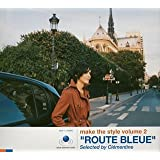 "make the style volume 2""ROUTE BLEUE""Selected by Clementine(CCCD)"