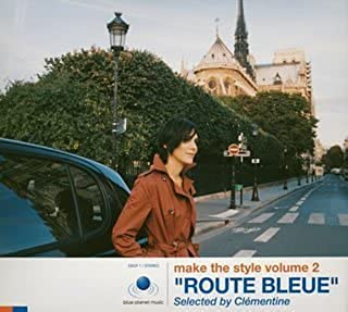 """make the style volume 2""""ROUTE BLEUE""""Selected by Clementine(CCCD)"""