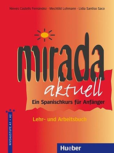 Mirada aktuell: Ein Spanischkurs für Anfänger / Lehr- und Arbeitsbuch – Schulbuchausgabe