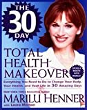 Marilu Henner s Total Health Makeover - 10 Steps To Your B.E.S.T.* Body (*balance, Energy, Stamina, Toxin-free)