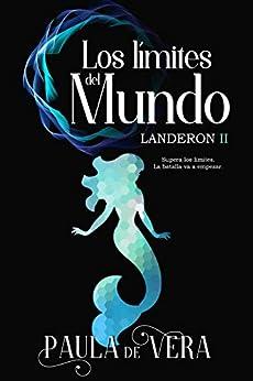 Los límites del mundo (Landeron nº 2) (Spanish Edition) by [Paula de Vera]