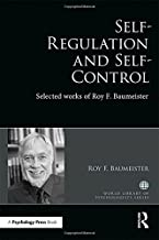 Self-Regulation and Self-Control: Selected works of Roy F. Baumeister (World Library of Psychologists)