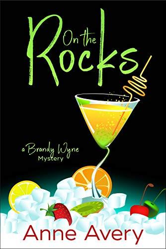 On The Rocks: A Brandy Wyne Mystery by [Anne Avery]