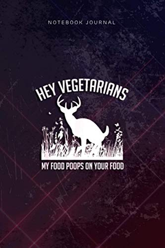 Lined Notebook Journal Hey Vegetarians My Food Poops On Your...