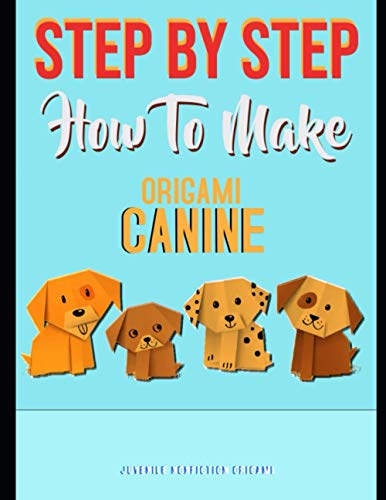 Step By Step How To Make Origami Canine