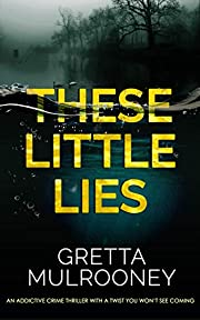 THESE LITTLE LIES an addictive crime thriller with a twist you won't see coming (Detective Inspector Siv Drummond Book 1)