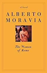 Books Set in Rome: The Woman of Rome by Alberto Moravia. rome books, rome novels, rome literature, rome fiction, rome historical fiction, ancient rome books, rome books fiction, best rome novels, best rome fiction, ancient rome fiction, ancient rome novels, roman authors, best books set in rome, popular books set in rome, books about rome, rome reading challenge, rome reading list, rome travel, rome history, rome travel books, rome books to read, novels set in rome, books to read about rome, books to read before going to rome, books set in italy, italy books