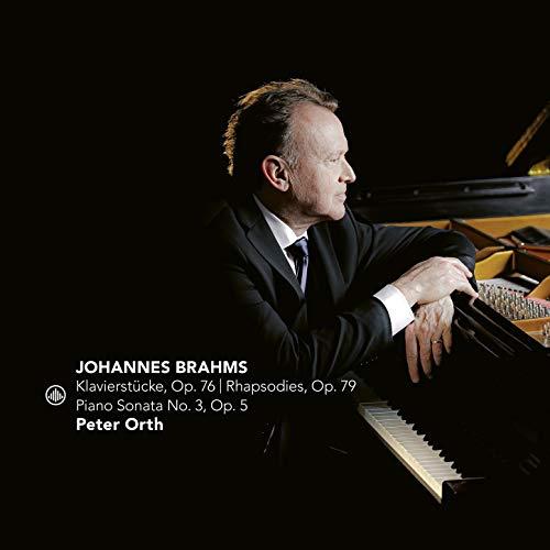 Brahms: Klavierstücke, Op. 76   Rhapsodies, Op. 79   Piano Sonata No. 3, Op. 5