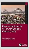 Engineering Aspects of Howrah Bridge at Kolkata (1943)