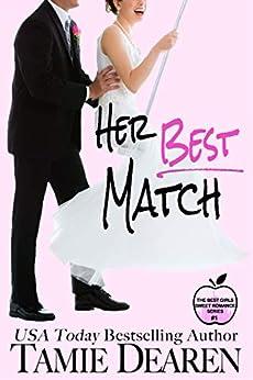 Her Best Match: A Sweet Billionaire Romance (The Best Girls Book 1) by [Tamie Dearen]