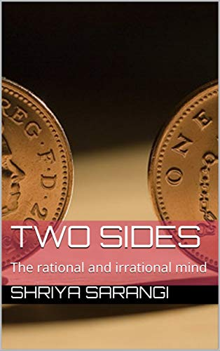 Two Sides: The rational and irrational mind (1) (English Edition)