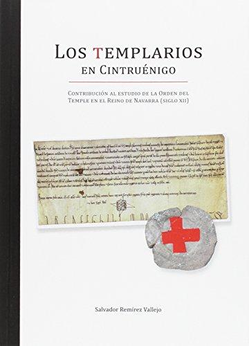 Los Templarios en Cintruénigo: Contribución al estudio de la Orden del Temple en el Reino de Navarra (siglo XII)