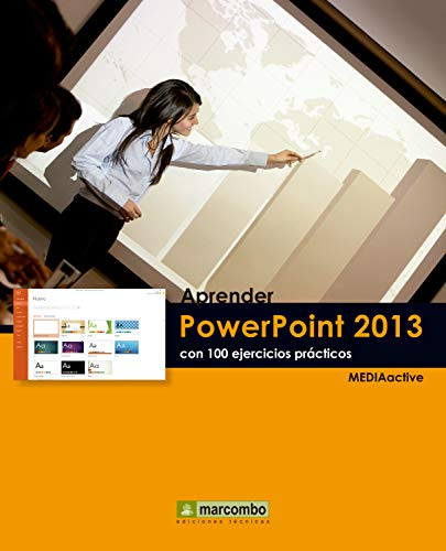 Aprender PowerPoint 2013 con 100 ejercicios prácticos (Learning...with 100 practical exercices)