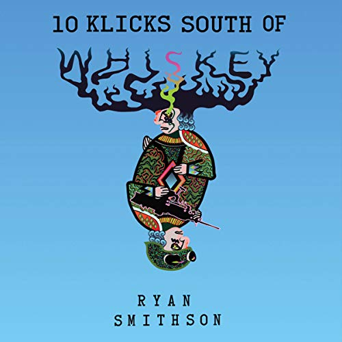 Couverture de 10 Klicks South of Whiskey