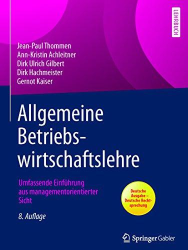 Allgemeine Betriebswirtschaftslehre: Umfassende Einführung aus managementorientierter Sicht