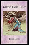 Celtic Fairy Tales by Joseph Jaco illustrated edition (English Edition)