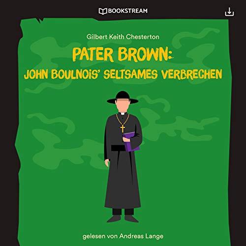 John Boulnois' seltsames Verbrechen Titelbild