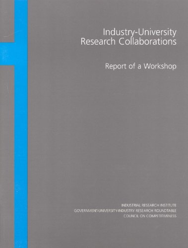 Industry-University Research Collaborations: Report of a Workshop (The compass series)