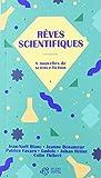 Rêves scientifiques: 8 nouvelles de science-fiction