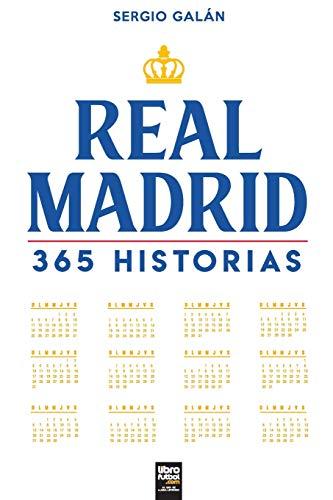 Real Madrid. 365 historias