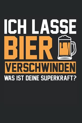 Ich lasse Bier verschwinden Was ist deine Superkraft?: Bier & Biertrinker Notizbuch 6' x 9' Trinken Bierliebhaber Geschenk