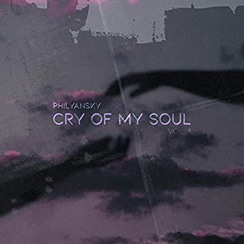 Cry of my Soul vol. 1