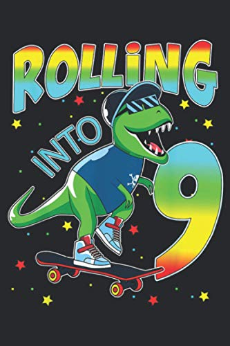 Rolling Into 9 Years Lets Roll Turning 9 Skate Dinosaur: Notebook Planner -6x9 inch Daily Planner Journal, To Do List Notebook, Daily Organizer, 114 Pages