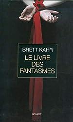 Le livre des fantasmes de Brett Kahr