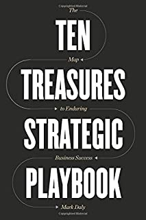 Ten Treasures Strategic Playbook: The Map to Enduring Business Success