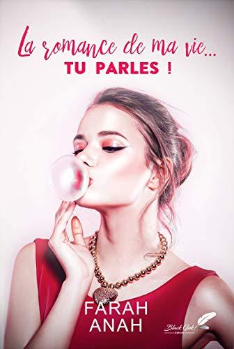 La romance de ma vie... TU PARLES ! (French Edition)