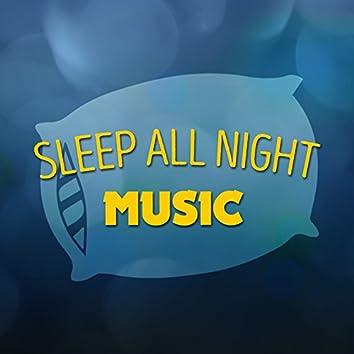 Sleep All Night Music