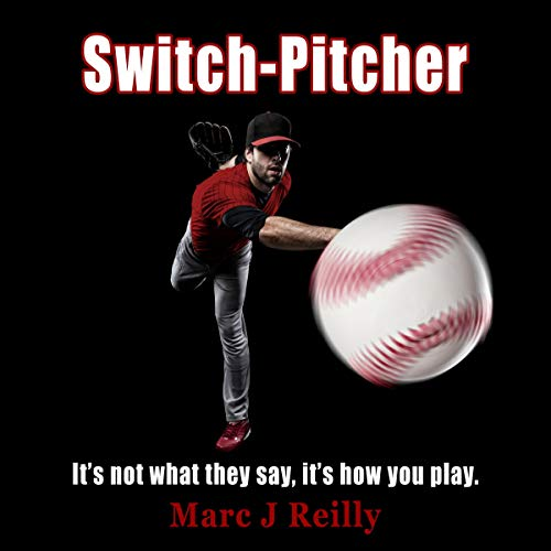 Switch-Pitcher Audiobook By Marc J Reilly cover art