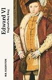Edward VI: England's Boy King