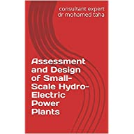 Assessment and Design of Small-Scale Hydro-Electric Power Plants