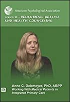 Working With Medical Patients in Integrated Primary Care [DVD]