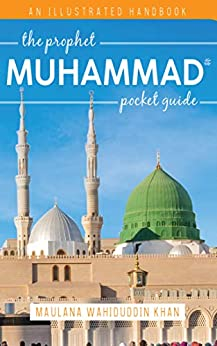 Prophet Muhammad Pocket Guide by [Maulana Wahiduddin Khan]