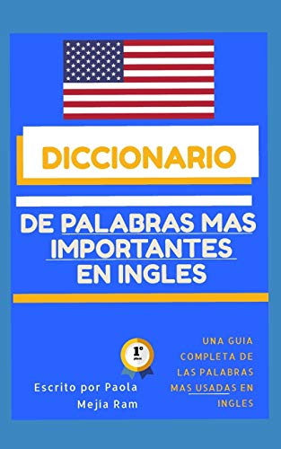 DICCIONARIO DE PALABRAS MÁS IMPORTANTES EN INGLÉS: el VOCABULARIO esencial con PRONUNCIACIÓN