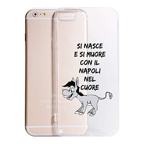 Cover IPHONE 11 11 PRO XS - XR - XS MAX- X 8-8PLUS 6 - 6 PLUS - 6S - 6S plus - 7 - 7 plus - SI MUORE CON IL NAPOLI NEL CUORE Trasparente AntiGraffio Antiurto Custodia (IPHONE 11, TRASPARENTE)