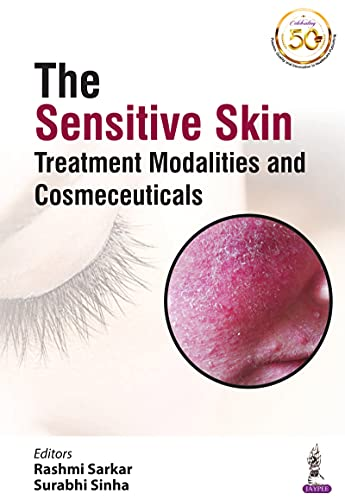 The Sensitive Skin: Treatment Modalities and Cosmeceuticals (English Edition)