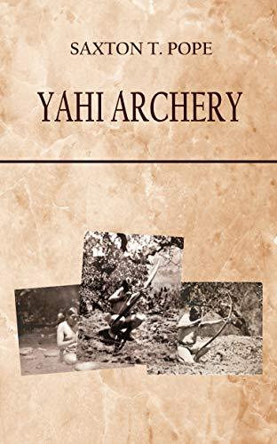 YAHI ARCHERY (English Edition)